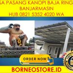 Jasa Pasang Kanopi Baja Ringan di Banjarmasin Hub 0821 5352 4020 WA